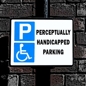 Perceptually Handicapped Parking Sign